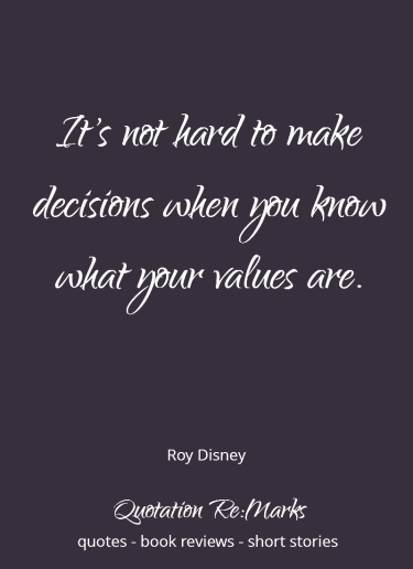 Quote about making decisions when you know your values. Find more quotes on Quotation Re:Marks