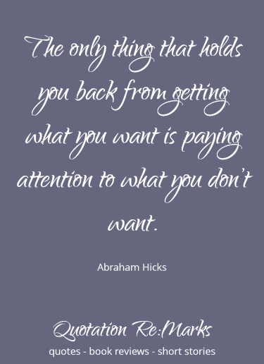 Quote about holding yourself back by Abraham Hicks, on the blog at Quotation Re:Marks.