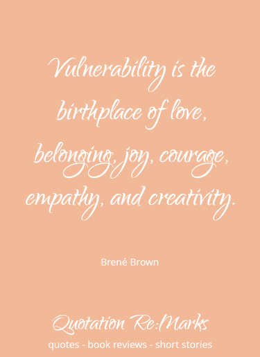 brene-brown-quote-vulnerability-birthplace-of-love