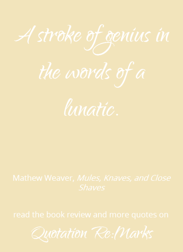 close-shaves-quote-about-genius-lunatic