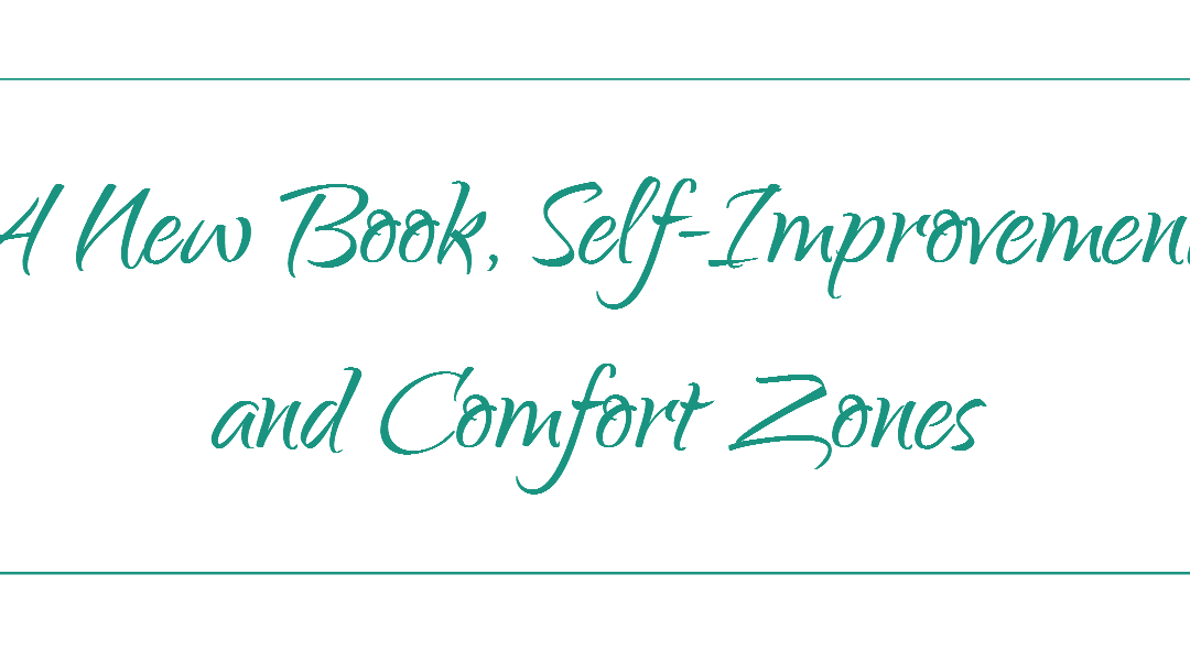 A New Book, Self Improvement, and Comfort Zones