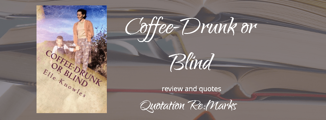 Coffee-Drunk or Blind by Elle Knowles, a review