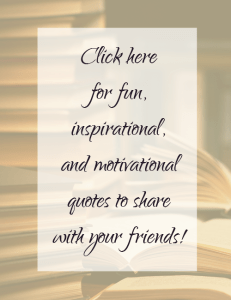 fun, inspirational, and motivational quotes to share!