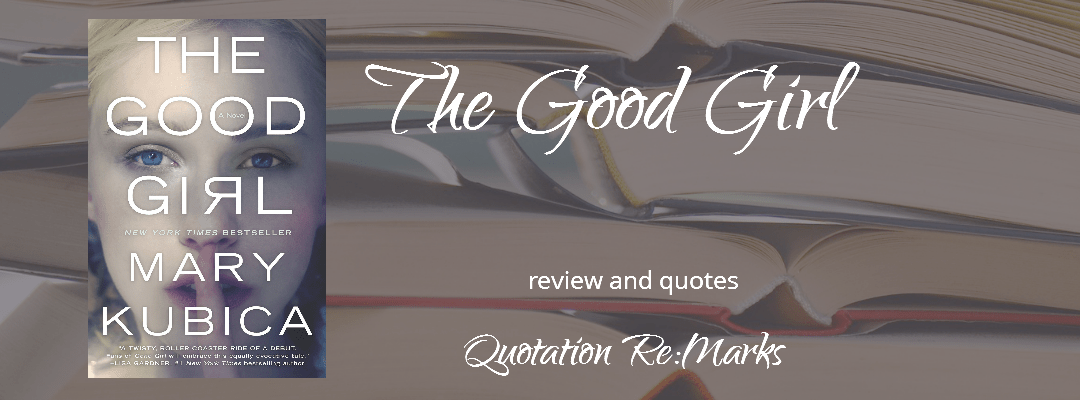The Good Girl by Mary Kubica, a review
