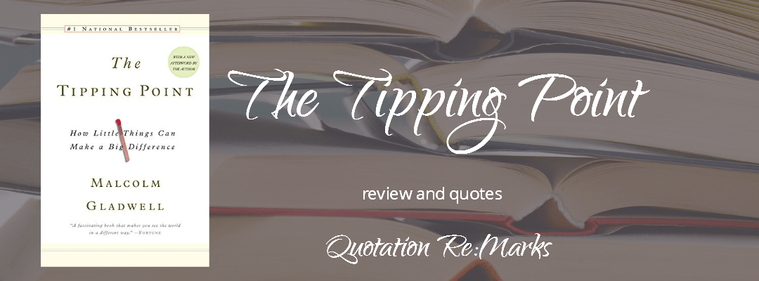 The Tipping Point by Malcolm Gladwell, a review
