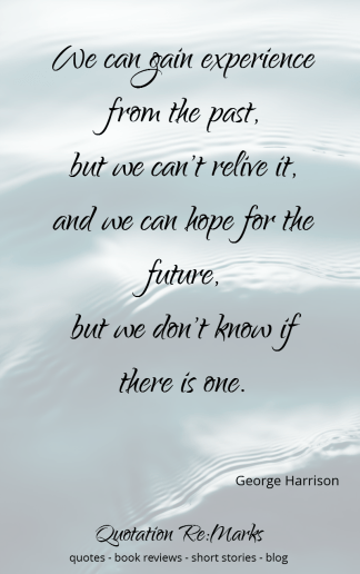 """We can learn from the past..."" quote about misuse of time"