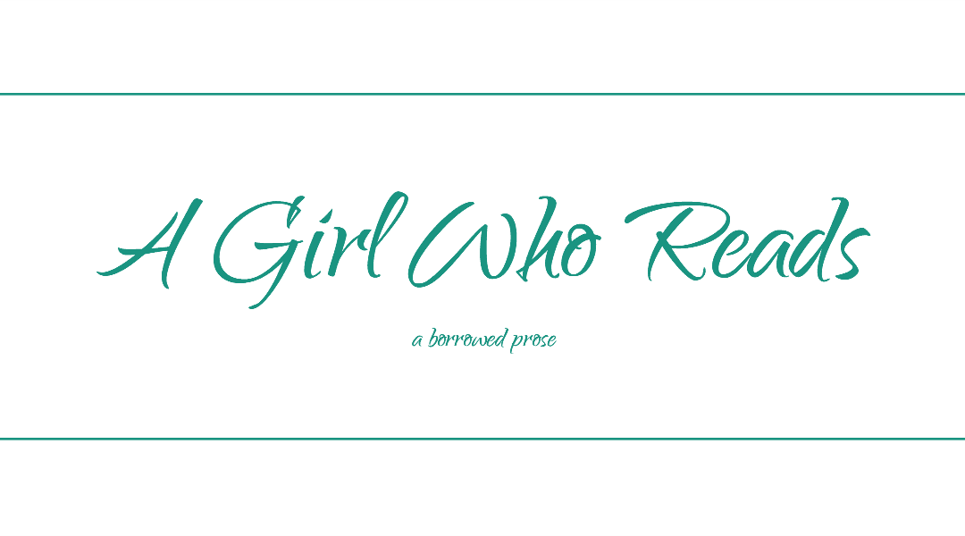 A Girl Who Reads – a borrowed prose