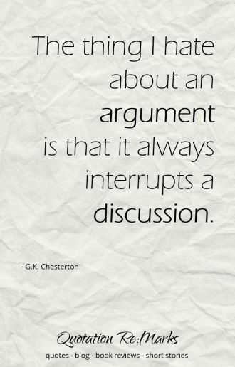 """The thing I hate about arguments..."" quotes about discussions and being right"