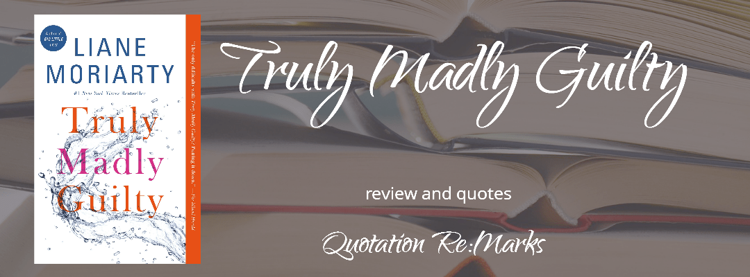 Truly Madly Guilty by Liane Moriarty, a review