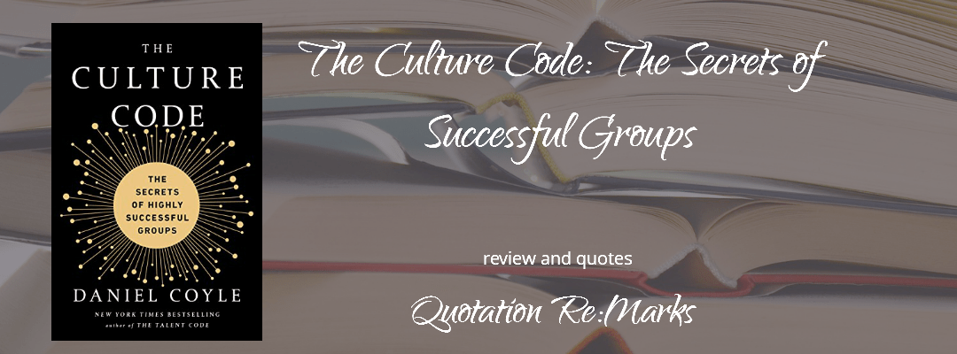 The Culture Code by Daniel Coyle, a review