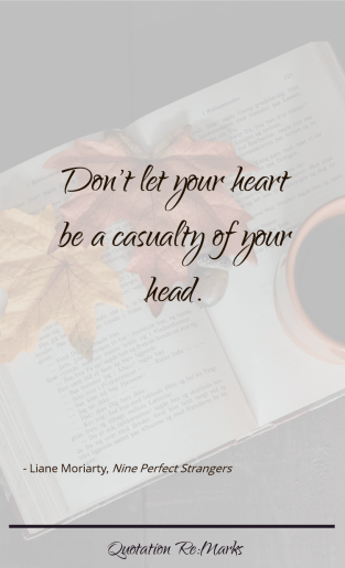 liane-moriarty-quote-your-heart-a-casualty-of-your-head