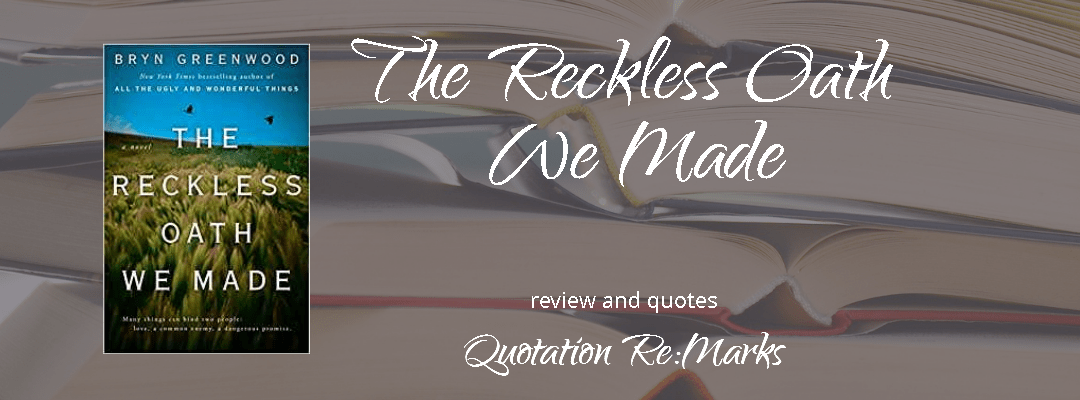 The Reckless Oath We Made, Book review and quotes