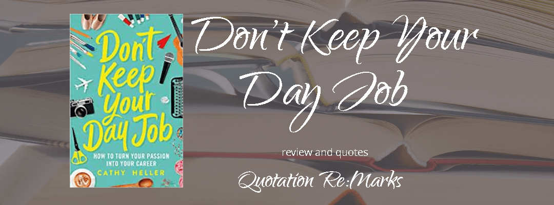 Don't Keep Your Day Job by Cathy Heller, a review