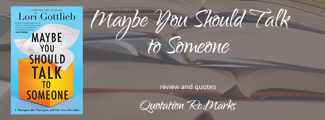 Maybe You Should Talk to Someone by Lori Gottlieb, a review