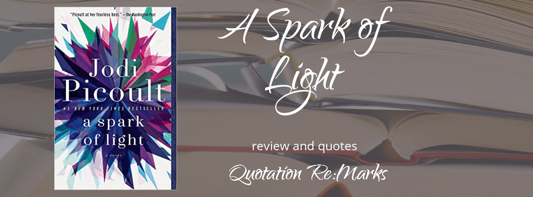 A Spark of Light by Jodi Picoult, a review