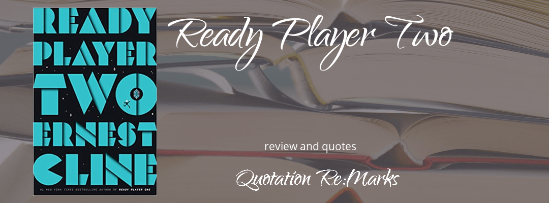 Ready Player Two by Ernest Cline, a review
