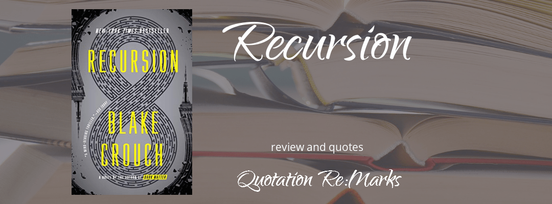 Recursion by Blake Crouch, a review