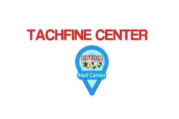 TACHFINE CENTER