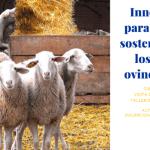 Curso de formación y taller: Innovaciones para mejorar la sostenibilidad de los sectores ovino y caprino