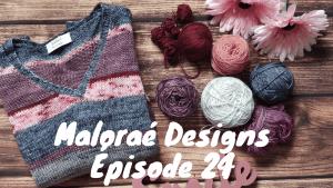 Maloraé Designs - Tricot - Podcast créatif Épisode 24