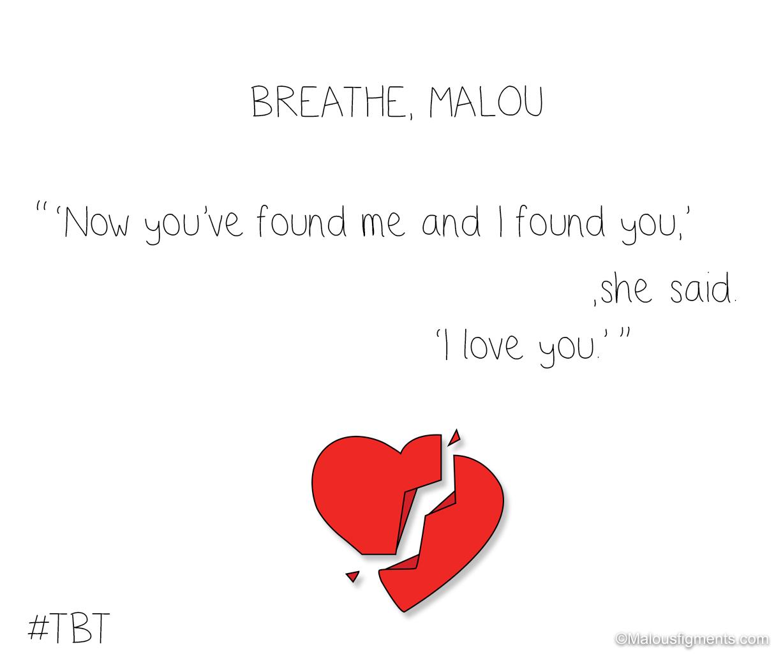 Breathe, Malou