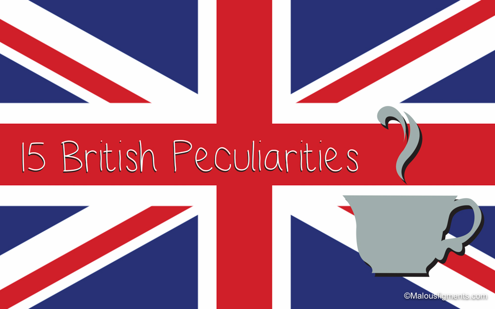 15 British Peculiarities