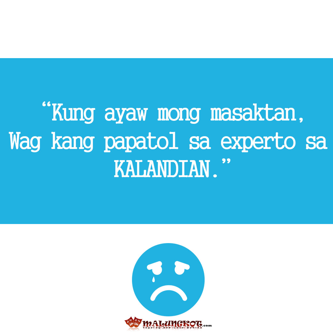 Broken Hearted Tagalog Love Quotes