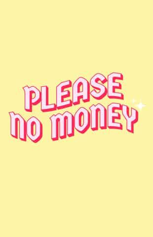 Please No Money