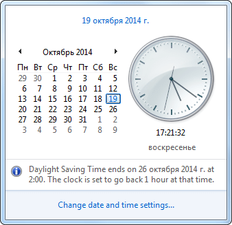 Windows 7, calendar in taskbar: Daylight Saving Time ends on October26, 2014 at2:00. The clock is set to go back 1hour at that time..