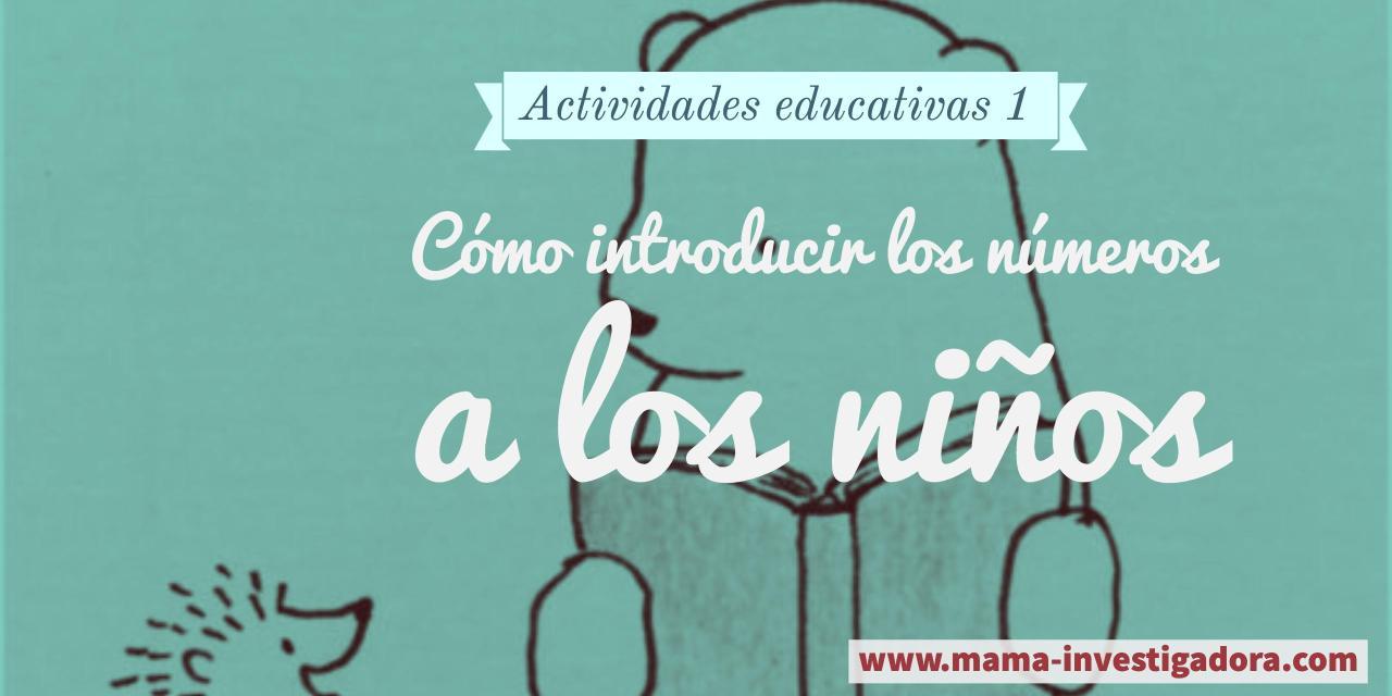 Juegos Educativos Introducir Numeros A Los Pequenos Mama