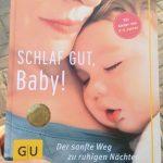 Gelesen: Schlaf gut, Baby! Der sanfte Weg zu ruhigen Nächten. Herbert Renz-Polster und Nora Imlau