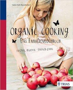 Organic Cooking Das Familienkochbuch kaufen