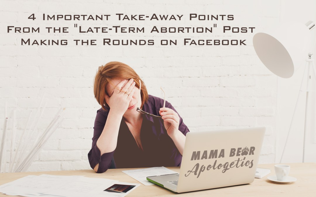 "4 Important Take-Away Points From the ""Late-Term Abortion"" Post Making the Rounds on Facebook"