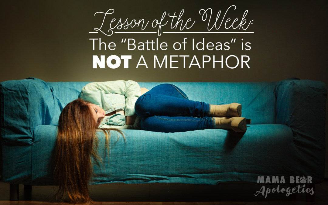 "Lesson of the Week: The ""Battle of Ideas"" is NOT a Metaphor"