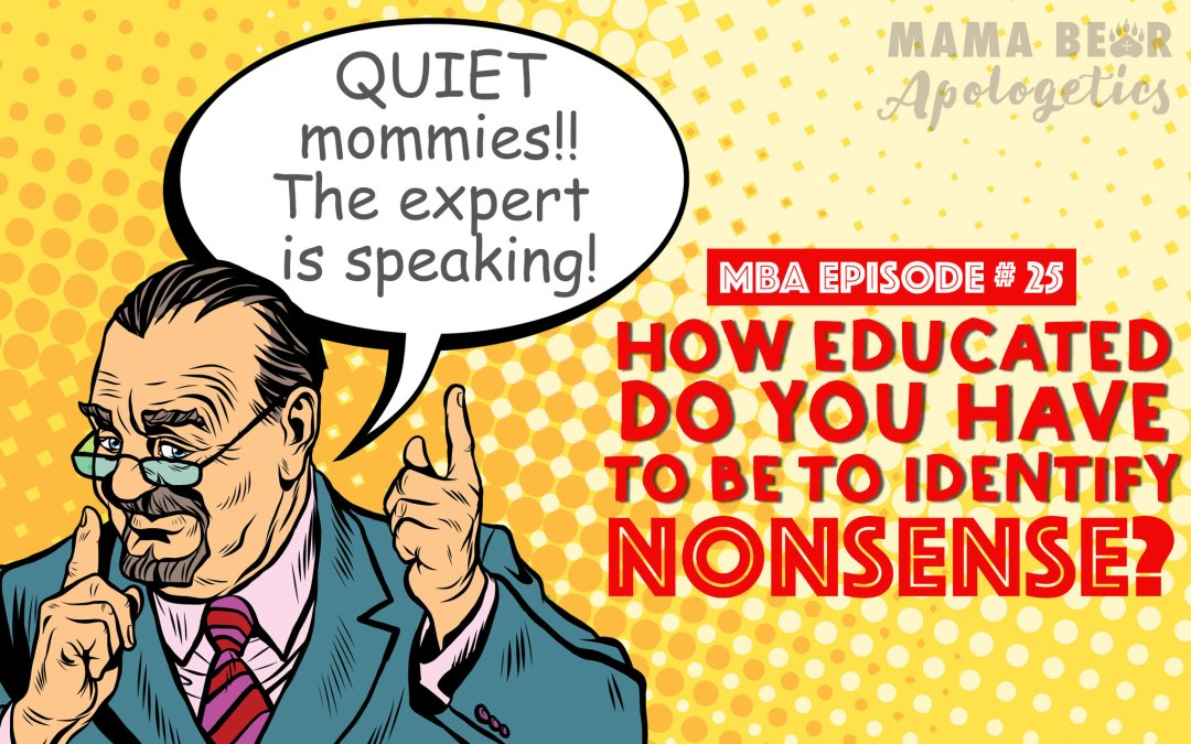 MBA 25: How Educated Do You Have to Be to Identify Nonsense?