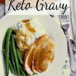 Pin this Keto Gravy recipe for later!