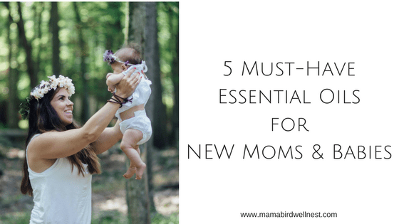 5 must-have essential oils for new moms and babies