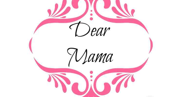 Dear Mama | #BehindTheBlogger