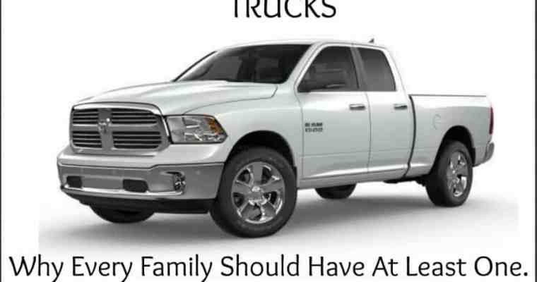 Trucks, why every family should have at least one