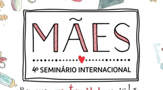 4º Seminário Internacional de Mães