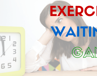 The Exercise Waiting Game
