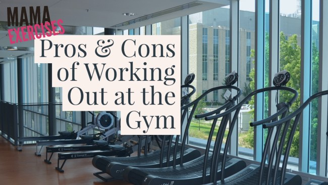 Pros and Cons of Working Out at the Gym - MamaExercises.com