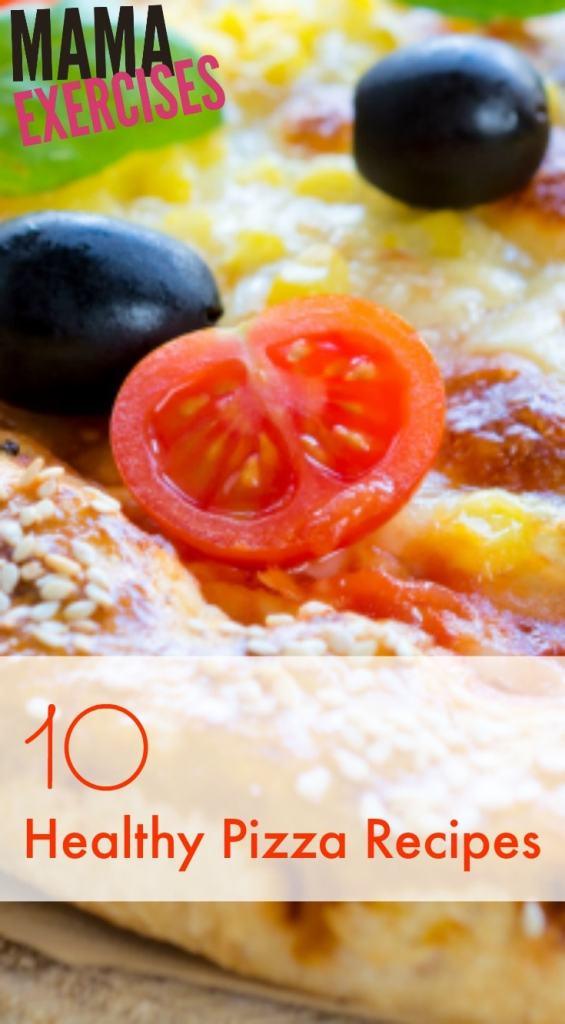 10 Healthy Pizza Recipes - Make pizza night healthier! - MamaExercises.com