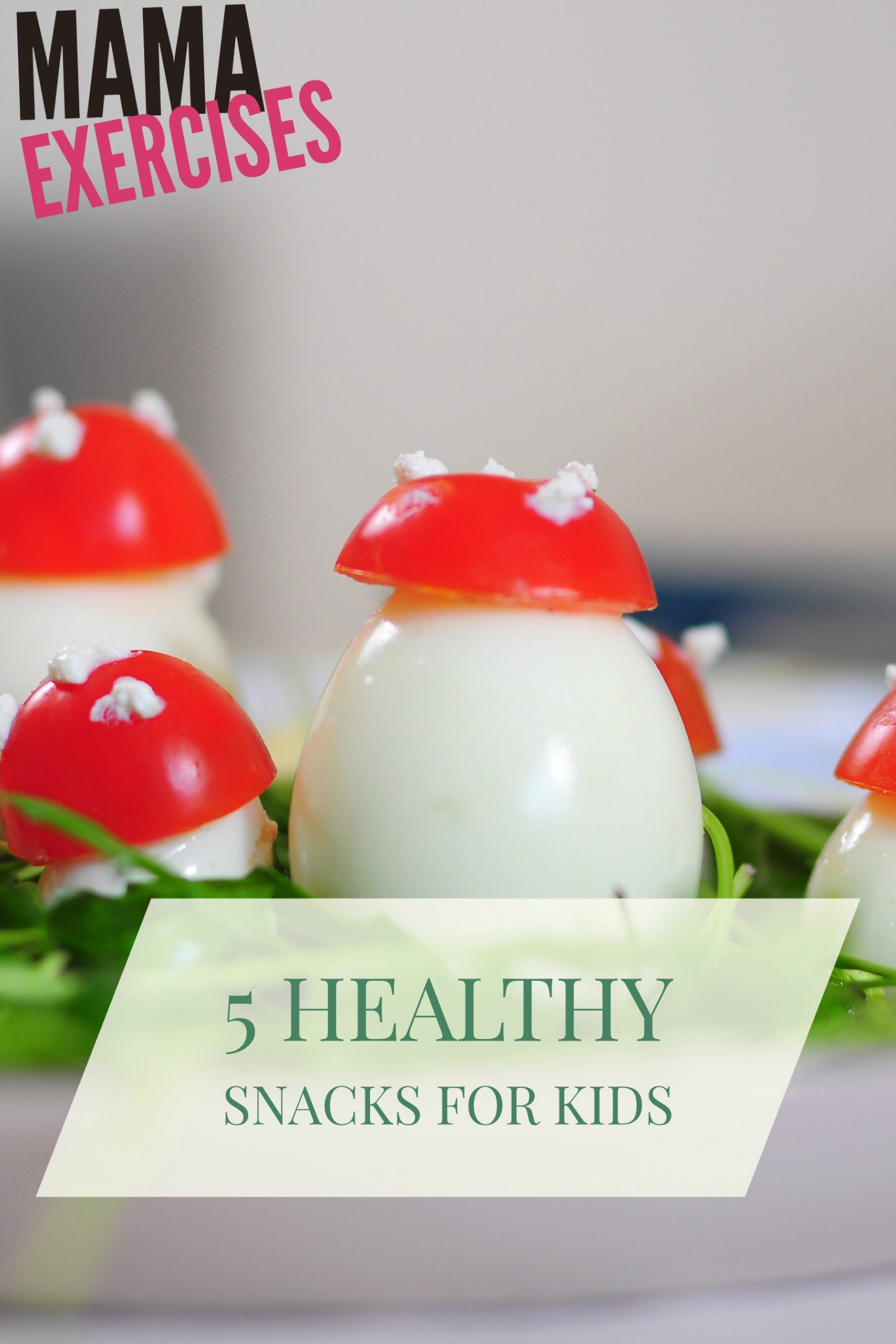 5 Delicious and Nutritious Healthy Snacks for Kids - MamaExercises.com