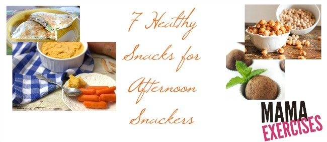 7 Healthy Afternoon Snacks for Afternoon Snackers - MamaExercises.com