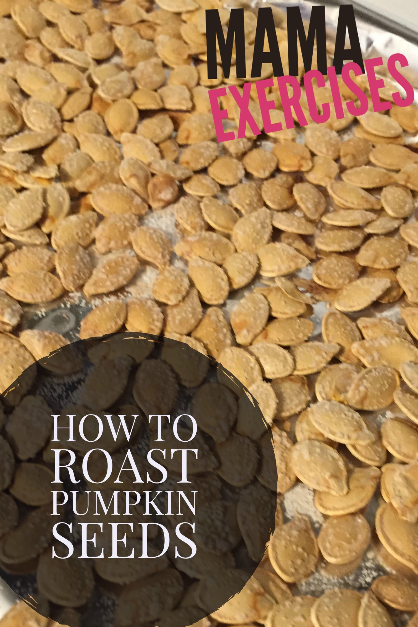 How to roast pumpkin seeds - Easy and delicious way to make a healthy, tasty snack! - MamaExercises.com