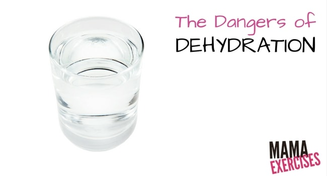 The Dangers of Dehydration - MamaExercises.com