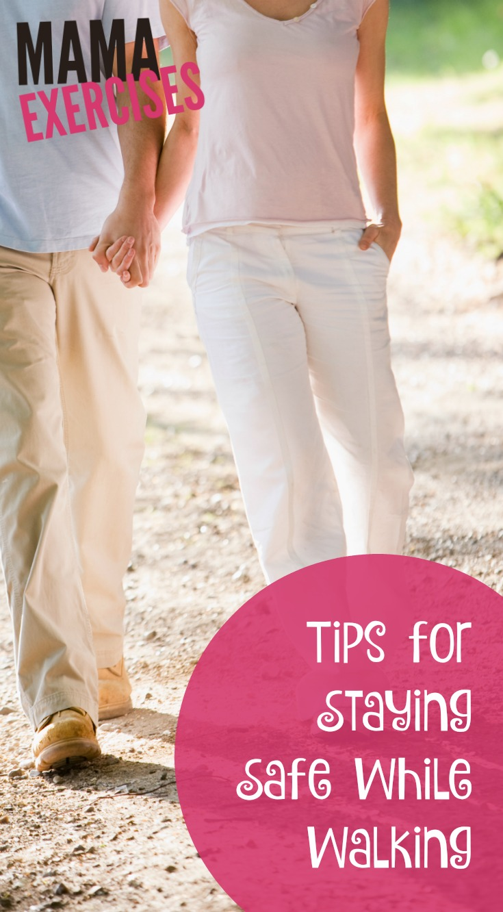 Tips for Staying Safe While Walking - MamaExercises.com