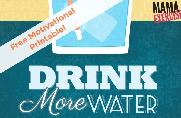 Free Drink More Water! Motivational Printable