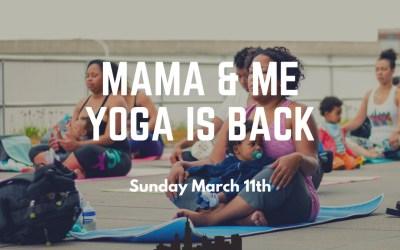 Mama & Me Yoga is BACK!!